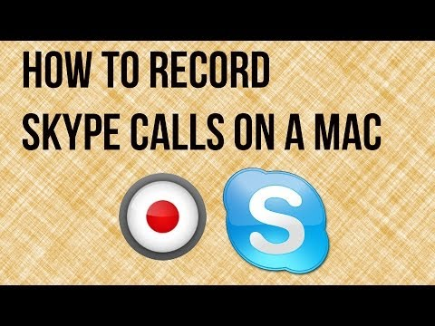 How To Record Skype Calls On A Mac - Audio and Video