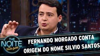 Fernando Morgado conta origem do nome Silvio Santos   The Noite (17/07/17)