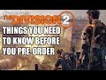 The Division 2 15 NEW Things You Need To Know Before You Pre Order