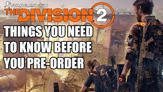 The Division 2 - 15 NEW Things You Need To Know Before You Pre-Order