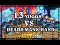 13 Yoggs VS Dead Mans Hand ~ Kobolds & Catacombs ~ Hearthstone Heroes of Warcraft WOWHOBBS