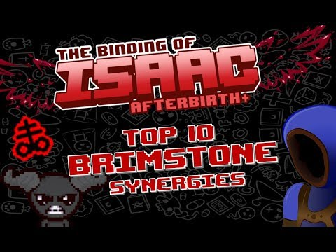 TOP 10 BRIMSTONE SYNERGIES! [Binding of Isaac: Afterbirth+]