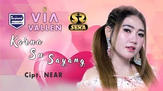 VIA VALLEN  - Karna Su Sayang ( Near Feat. Dian Sorowea )