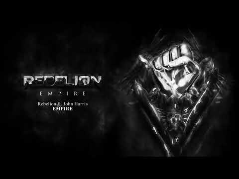 Rebelion ft John Harris - Empire [EMPIRE]