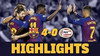 BARÇA 4 - 0 PSV   Match highlights