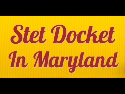 Stet Docket in Maryland: Criminal Case Information (Everything you need to know in 2018)