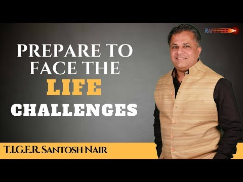 Prepare to face the Life Challenges - Rapid Fire with Santosh Nair