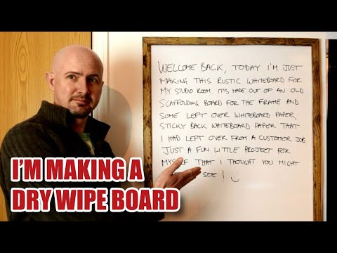 Making a Rustic DRY ERASE / DRY WIPE BOARD [112]