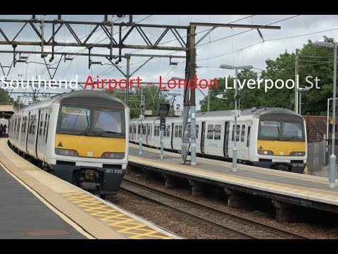 Southend Airport - London Liverpool street (Full Journey)
