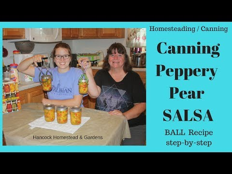 Homesteading Skills For Beginners: Canning Peppery Pear Salsa (Ball recipe step-by-step)