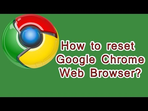 How to reset Google Chrome browser? Chrome Browser - Reset to Default