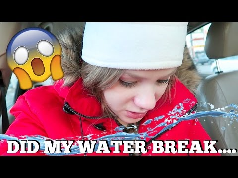 DID MY WATER BREAK?....