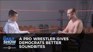 A Pro Wrestler Gives Democrats Better Soundbites: The Daily Show