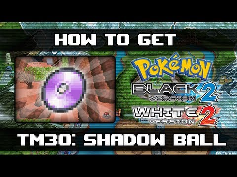 Pokemon Black 2 and White 2 | How To Get Shadow Ball (TM30)
