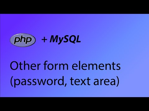 PHP & MySQL Tutorial 40 - Other form elements (textarea, password)