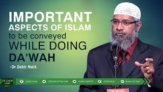 IMPORTANT ASPECTS OF ISLAM TO BE CONVEYED WHILE DOING DA