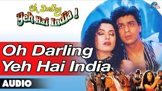 Oh Darling Yeh Hai India Full Audio Song | Shahrukh Khan, Deepa Sahi |