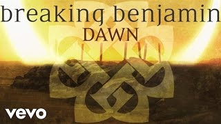 Breaking Benjamin - Dawn (Audio Only)