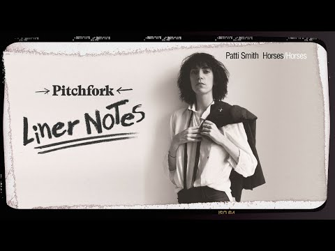 Explore Patti Smith's Horses (in 5 Minutes)   Liner Notes