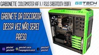 Reparo Gabinete CoolerMaster HAF X NVIDIA / Asus Sabertooth 990FX - Não serei preso hoje!