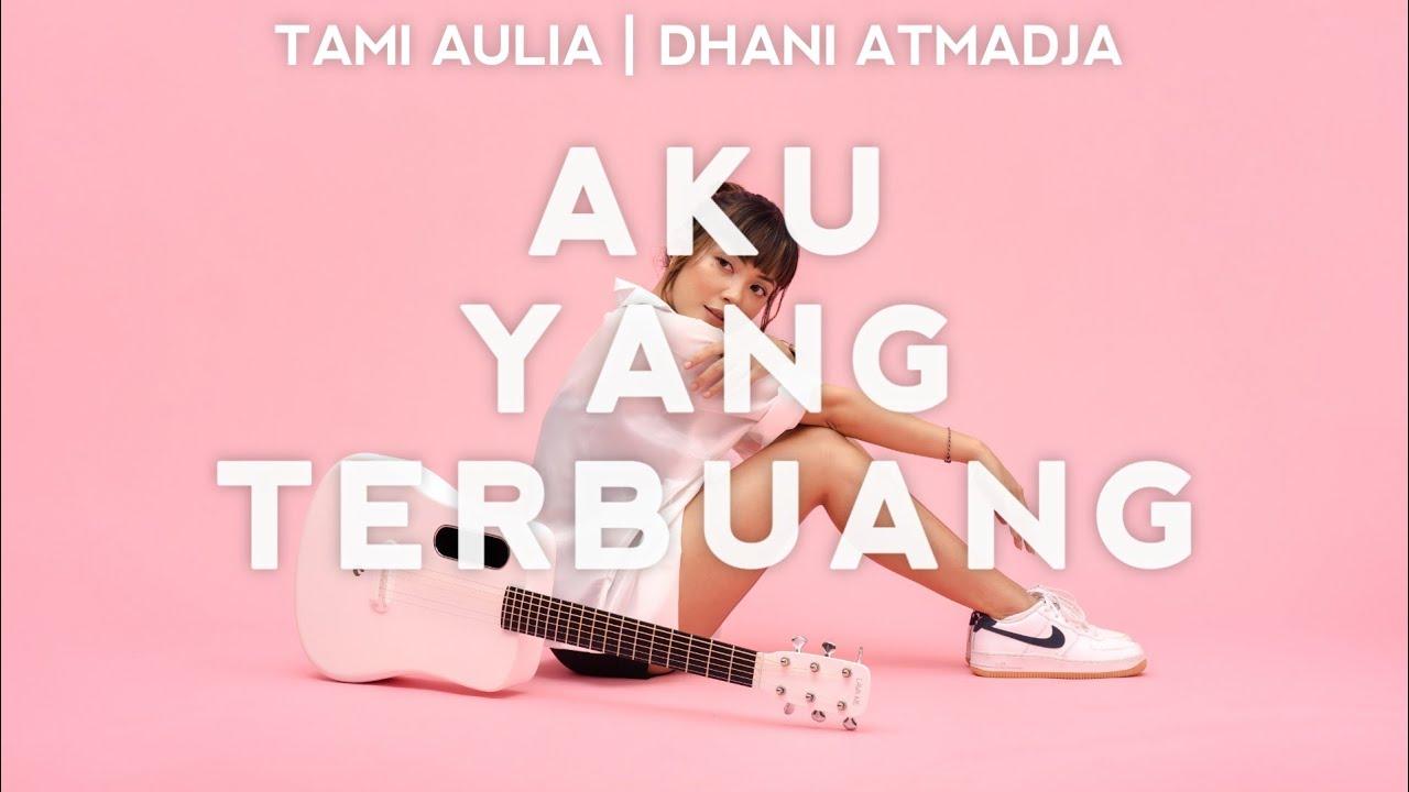 Tami Aulia - Aku Yang Terbuang (feat. Dhani Atmadja)