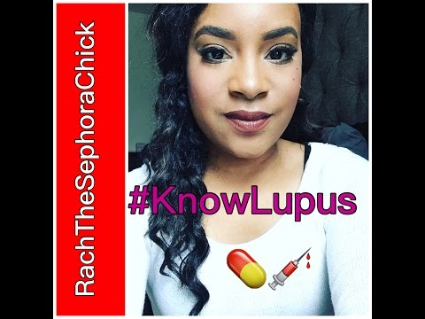 What it feels like to have Lupus|RachTheSephoraChick