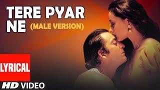 Tere Pyar Ne (Male Version) Lyrical Video   Vaastav:The Reality   Kumar Sanu   Sanjay Dutt, Namrta