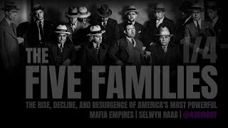 Five Families: The Rise, Decline of America