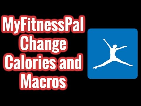 MyFitnessPal - Change Calories and Macros