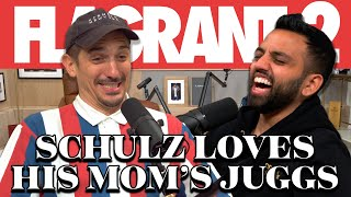 Schulz Loves His Mom's Juggs | Flagrant 2 | Full Episode