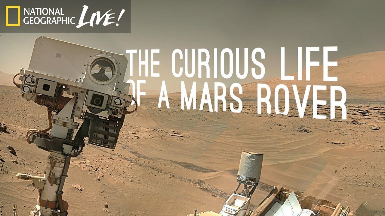 The Curious Life of a Mars Rover | Nat Geo Live