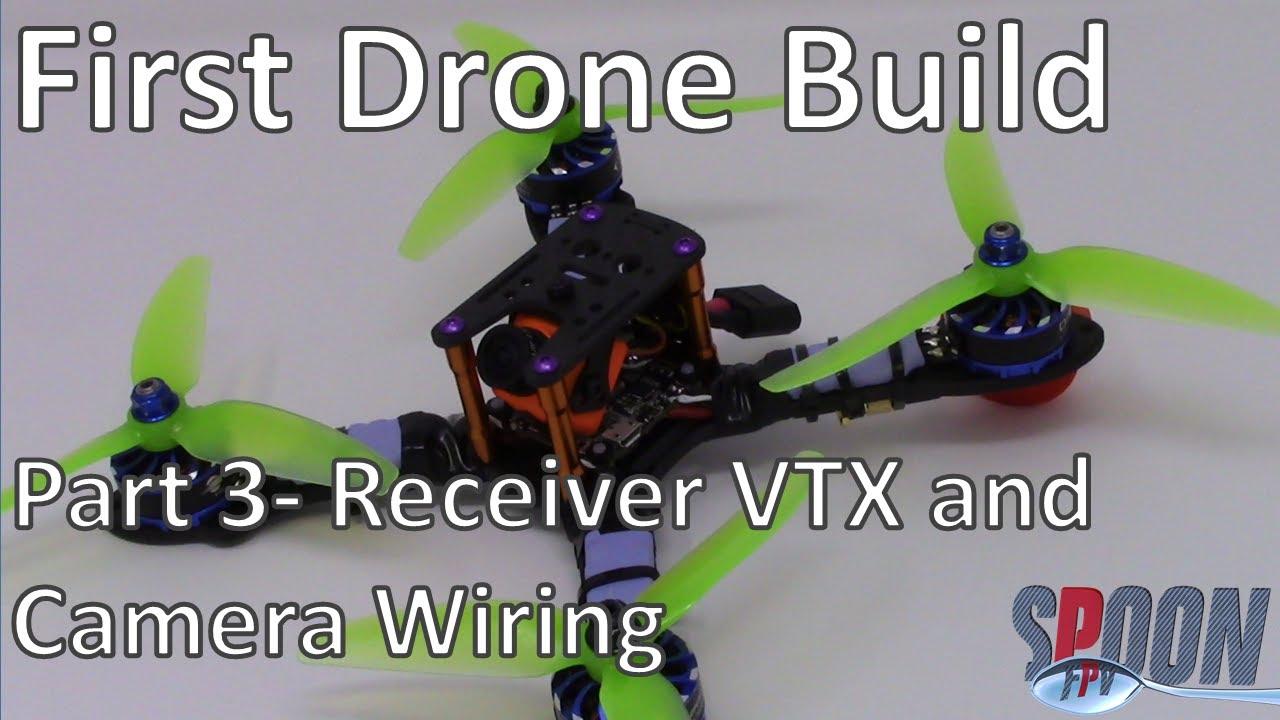 First Quad Build Part 3 Receiver VTX Camera Wiring