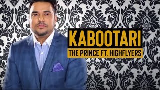 The Prince ft Highflyers & Balpreet Kaur -  Kabootari **Official Video** | Latest Punjabi Songs