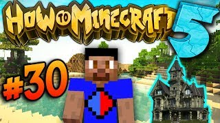 DEFEATING THE WOODLAND MANSION! - How To Minecraft S5 #30