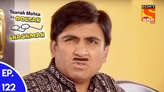 Taarak Mehta Ka Ooltah Chashmah - तारक मेहता का उल्टा चशमाह - Episode 122