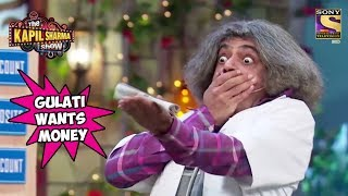 Gulati Wants His Money Back - The Kapil Sharma Show