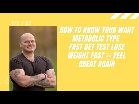How To Know Your Metabolic Type Fast Get Test Lose Weight Fast Feel Great And Lose Lots Of Body Fat