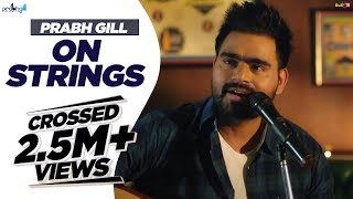 Prabh Gill - On Strings - Vol 1 !! MixSingh !! 2018 !!