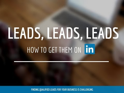How To Use LinkedIn To Generate Sales Leads For Business