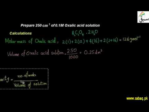 Prepare 250 cm3 of 0.1M Oxalic acid solution.