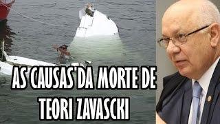 AS CAUSAS DA MORTE DE TEORI ZAVASCKI