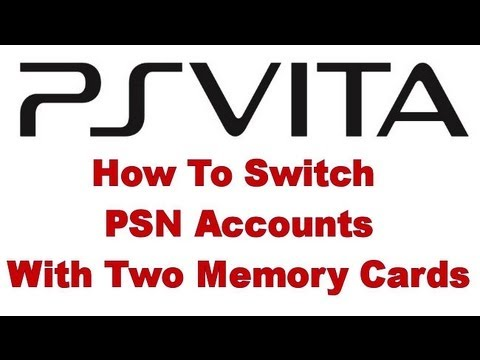 PS VITA - How To Switch PSN Accounts With Two Memory Cards