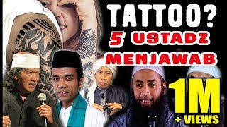 TATTO TIDAK HARAM? inilah jawaban 5 ustadz tentang hukum tatto dalam islam