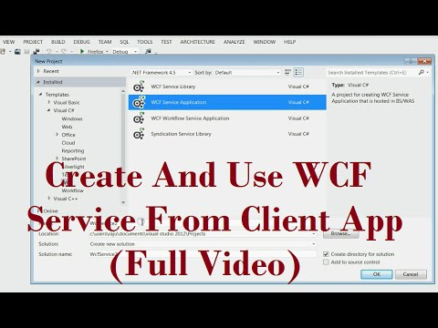 Create A WCF Service And Use WCF Service From Client Application With Example [Full Video]