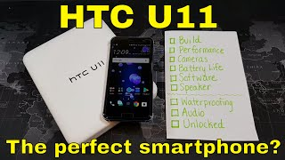 HTC U11 - Is it the perfect phone? - My thoughts.