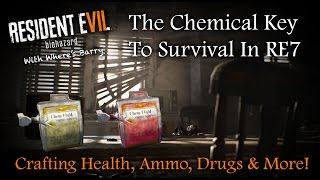 RESIDENT EVIL 7 | Chem Fluids & Everything Crafting | Chemicals, Health, Ammo, Drugs & More