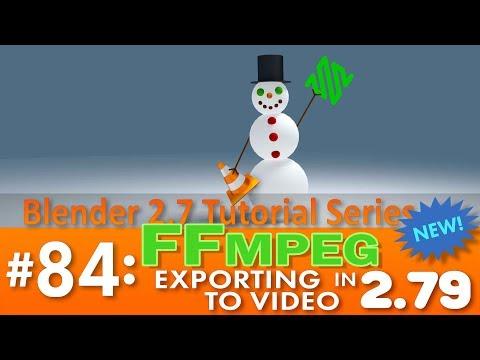 Blender 2.7 Tutorial #84: FFMPEG in 2.79 (Rendering to a Video File) #b3d