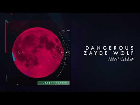 ZAYDE WOLF - DANGEROUS (Official Audio)