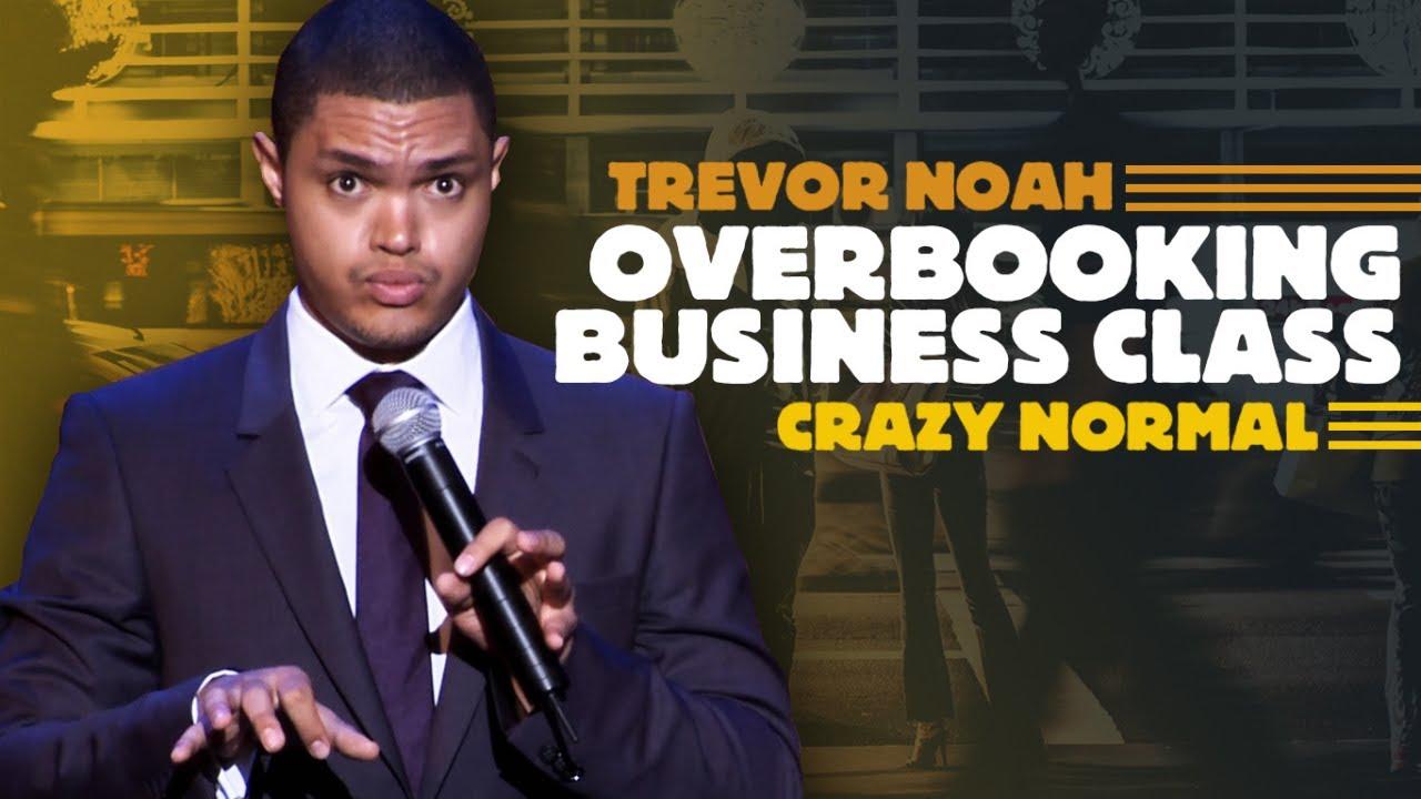 """Overbooking Business Class"" - Trevor Noah - (Crazy Normal)"