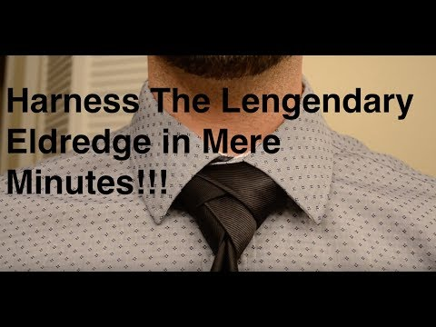 Tie The Legendary Eldredge Knot in Less Than 5 Minutes!!